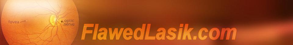 FlawedLASIK: The flaws Of LASIK Surgery